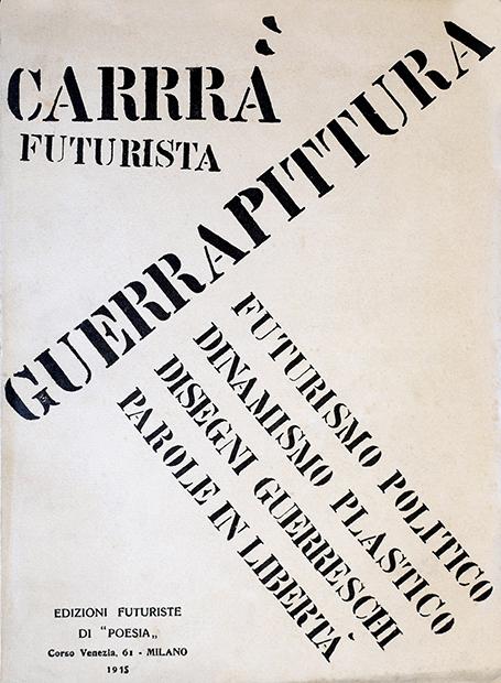 """Carlo Carrà, """"Guerra pittura. Futurismo politico, dinamismo plastico, 12 disegni guerreschi, parole in libertà"""", Edizioni futuriste di """"Poesia"""", Milano 1915"""