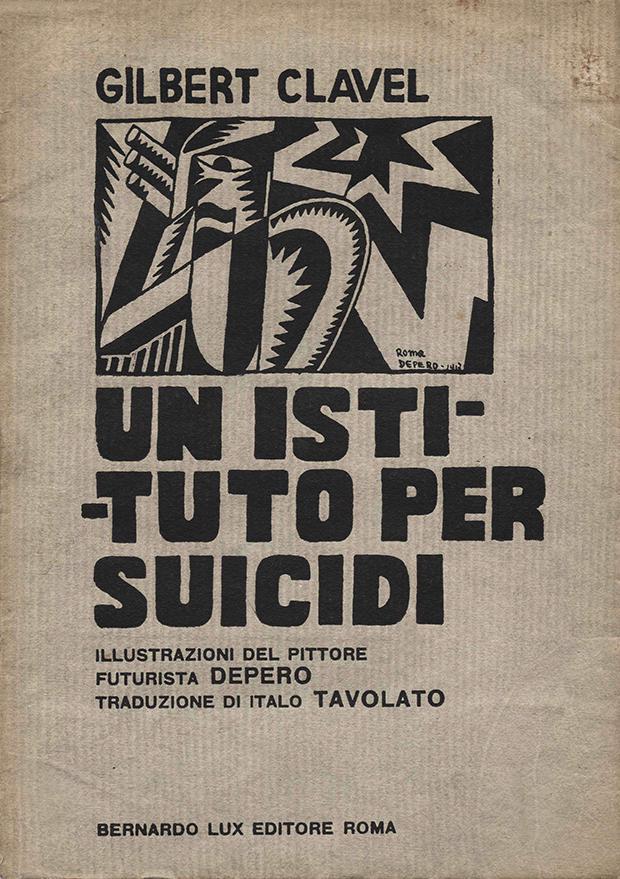 """Gilbert Clavel, Fortunato Depero, """"Un istituto per suicidi"""", Bernard Lux, Roma 1917"""