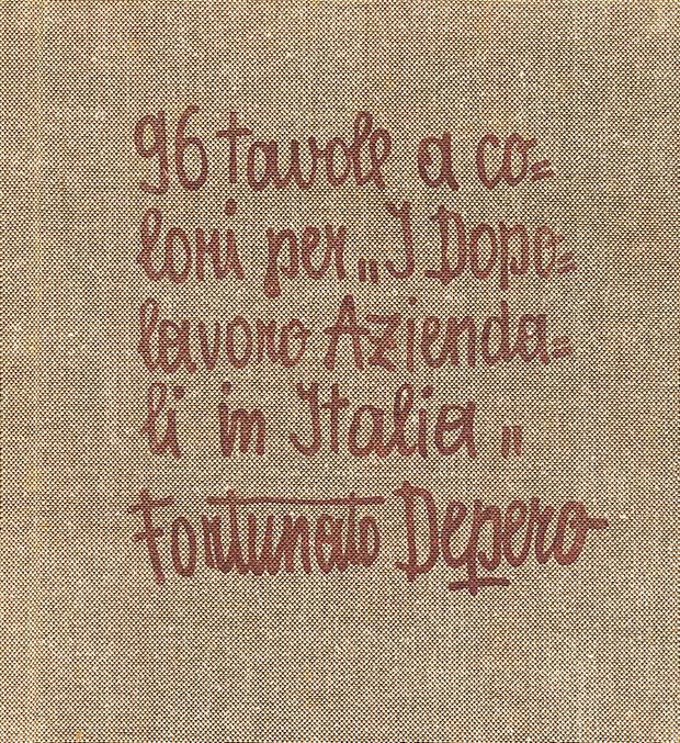 """Fortunato Depero, """"96 tavole a colori per I dopolavoro aziendali in Italia"""", Tipografia Manfrini, Rovereto 1938"""