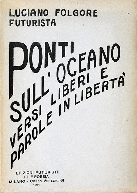 """Luciano Folgore, """"Ponti sull'Oceano. Versi liberi (lirismo sintetico) e parole in libertà"""", Edizioni di """"Poesia"""", Milano 1914"""