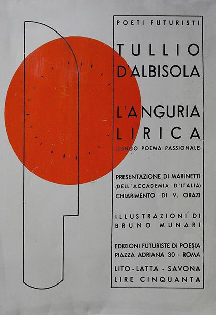 """Tullio D'Albisola, """"L'anguria lirica. (Lungo poema passionale)"""", Edizioni futuriste di """"Poesia""""; Lito-latta, Roma, Savona 1934"""