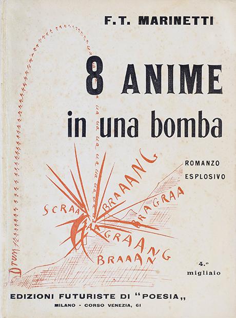 """Filippo Tommaso Marinetti, """"8 anime in una bomba. Romanzo esplosivo"""", Edizioni futuriste di """"Poesia"""", Milano 1919"""
