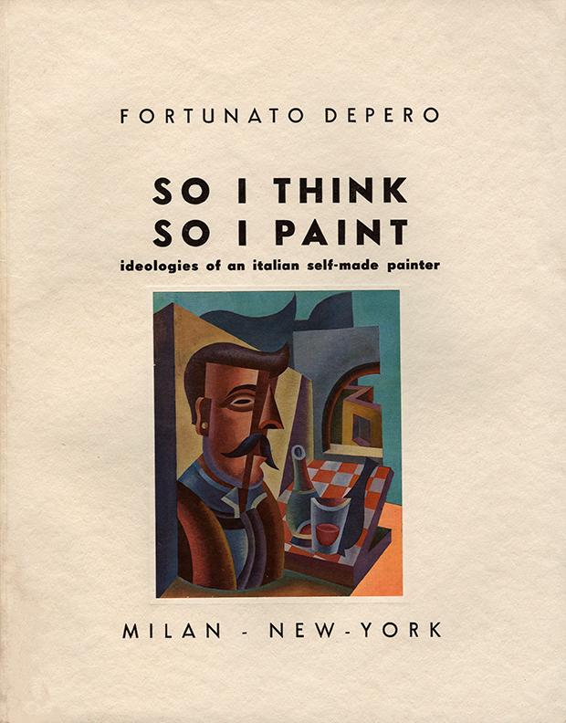 "Fortunato Depero, ""So I think so I paint: ideologies of an italian self-made painter"", Casa editrice Mutilati e Invalidi, Trento 1947"