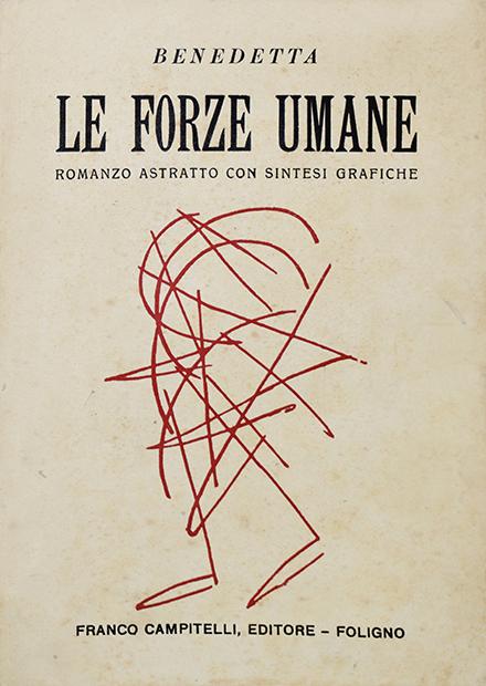 """Benedetta Cappa, """"Le Forze umane. Romanzo astratto con sintesi grafiche"""", Franco Campitelli Editore, Foligno 1924"""