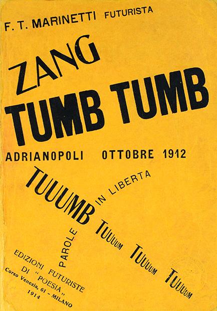"""Filippo Tommaso Marinetti, """"Zang tumb tuuum. Adrianopoli ottobre 1912. Parole in libertà"""", Edizioni futuriste di """"Poesia"""", Milano 1914"""